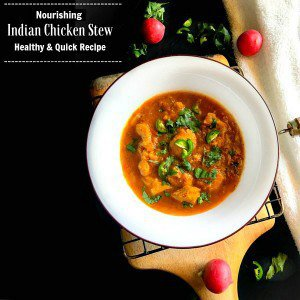 Nourishing Indian Chicken Stew - Healthy and Quick Recipe